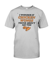 I Wonder If Chicken Wings Think About Me Too Shirt Classic T-Shirt tile
