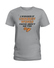 I Wonder If Chicken Wings Think About Me Too Shirt Ladies T-Shirt thumbnail