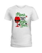 Mama Needs Her Jingle Juice Shirt Ladies T-Shirt thumbnail