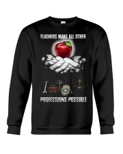 Teachers Make All Other Professions Possible Shirt Crewneck Sweatshirt thumbnail