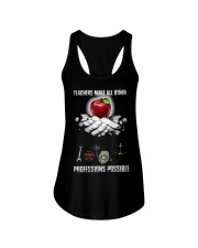Teachers Make All Other Professions Possible Shirt Ladies Flowy Tank thumbnail