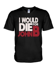 I Would Die For John B Shirt V-Neck T-Shirt thumbnail