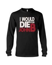 I Would Die For John B Shirt Long Sleeve Tee thumbnail