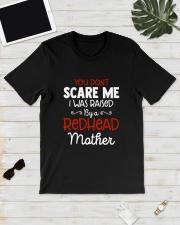 You Don't Scare Me I Was Raised By Redhead Shirt Classic T-Shirt lifestyle-mens-crewneck-front-17