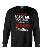 You Don't Scare Me I Was Raised By Redhead Shirt Crewneck Sweatshirt thumbnail