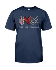 Peace Love Corrections Shirt Classic T-Shirt tile