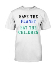 Official Save The Planet Eat The Children Shirt Classic T-Shirt front