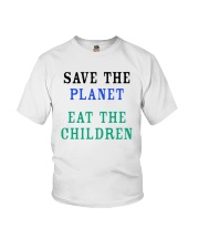 Official Save The Planet Eat The Children Shirt Youth T-Shirt thumbnail