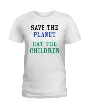 Official Save The Planet Eat The Children Shirt Ladies T-Shirt thumbnail