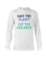 Official Save The Planet Eat The Children Shirt Long Sleeve Tee thumbnail