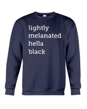 Lightly Melanated Hella Black Shirt Crewneck Sweatshirt thumbnail