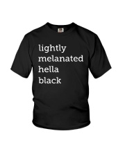 Lightly Melanated Hella Black Shirt Youth T-Shirt thumbnail