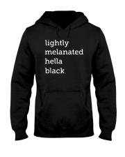 Lightly Melanated Hella Black Shirt Hooded Sweatshirt thumbnail