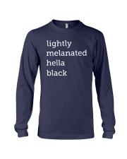 Lightly Melanated Hella Black Shirt Long Sleeve Tee thumbnail