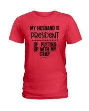 My Husband Is President Of Putting Up Shirt Ladies T-Shirt thumbnail