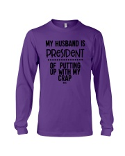 My Husband Is President Of Putting Up Shirt Long Sleeve Tee thumbnail