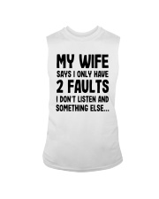 My Wife Says I Only Have 2 Faults I Listen Shirt Sleeveless Tee thumbnail