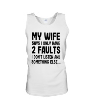 My Wife Says I Only Have 2 Faults I Listen Shirt Unisex Tank thumbnail