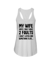 My Wife Says I Only Have 2 Faults I Listen Shirt Ladies Flowy Tank thumbnail