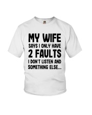 My Wife Says I Only Have 2 Faults I Listen Shirt Youth T-Shirt thumbnail