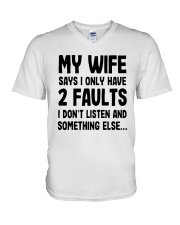 My Wife Says I Only Have 2 Faults I Listen Shirt V-Neck T-Shirt thumbnail