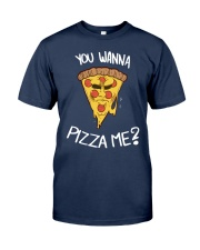 Wanna Pizza Me Shirt Classic T-Shirt tile