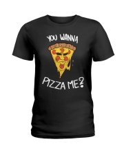 Wanna Pizza Me Shirt Ladies T-Shirt thumbnail