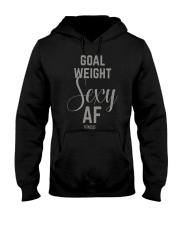 Goal Weight Sexy Af Shirt Hooded Sweatshirt thumbnail