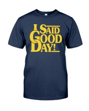 I Said Good Day Shirt Classic T-Shirt tile