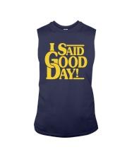 I Said Good Day Shirt Sleeveless Tee thumbnail