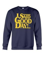 I Said Good Day Shirt Crewneck Sweatshirt thumbnail