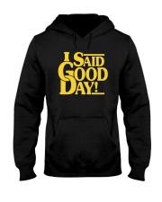 I Said Good Day Shirt Hooded Sweatshirt thumbnail