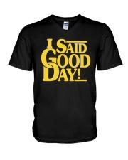 I Said Good Day Shirt V-Neck T-Shirt thumbnail