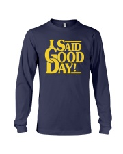 I Said Good Day Shirt Long Sleeve Tee thumbnail