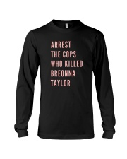Arrest The Cops That Killed Breonna Shirt Long Sleeve Tee thumbnail