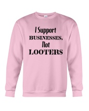 I Support Businesses Not Looters Shirt Crewneck Sweatshirt thumbnail