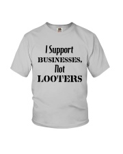 I Support Businesses Not Looters Shirt Youth T-Shirt thumbnail