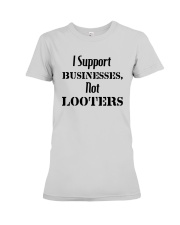 I Support Businesses Not Looters Shirt Premium Fit Ladies Tee thumbnail