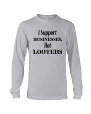 I Support Businesses Not Looters Shirt Long Sleeve Tee thumbnail