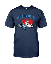 Quit Your Day Job Shirt Classic T-Shirt tile