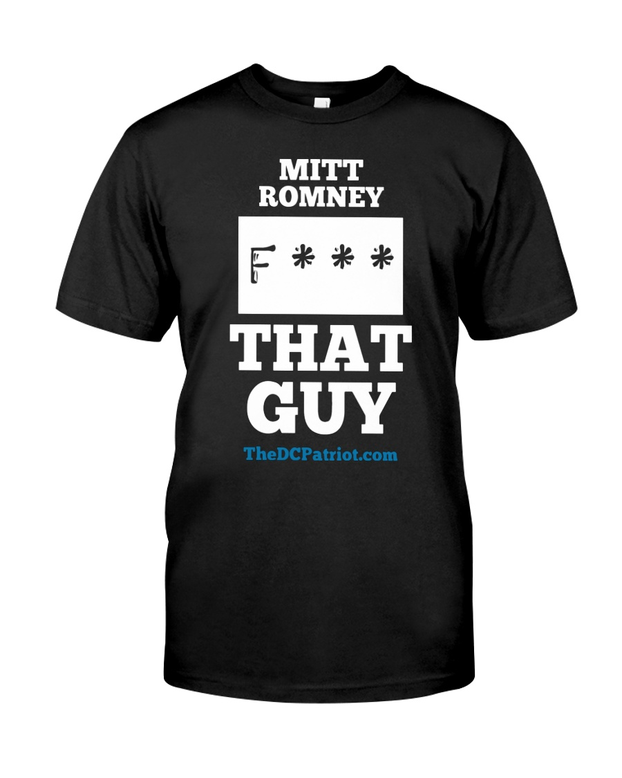 Mitt Romney Fuck That Guy Shirt Classic T-Shirt