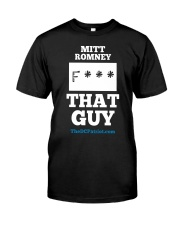 Mitt Romney Fuck That Guy Shirt Classic T-Shirt front