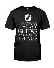 That's What I Do I Play Guitar And I Know Shirt Classic T-Shirt front