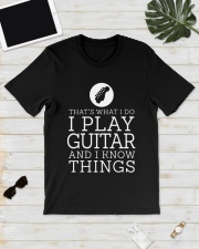 That's What I Do I Play Guitar And I Know Shirt Classic T-Shirt lifestyle-mens-crewneck-front-17