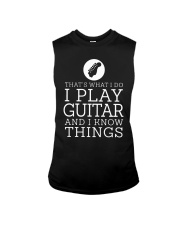That's What I Do I Play Guitar And I Know Shirt Sleeveless Tee thumbnail