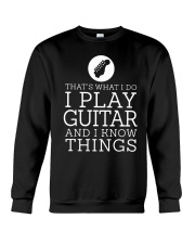That's What I Do I Play Guitar And I Know Shirt Crewneck Sweatshirt thumbnail