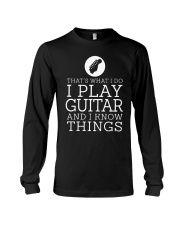 That's What I Do I Play Guitar And I Know Shirt Long Sleeve Tee thumbnail