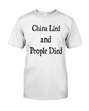 China Lied And People Died Shirt Classic T-Shirt front