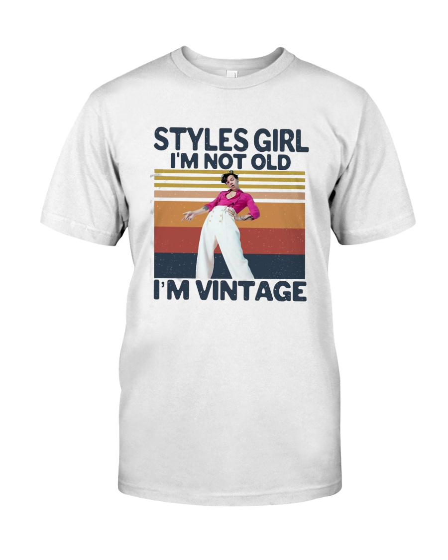 Harry Styles Girl Im Not Old Im Vintage Shirt Classic T-Shirt