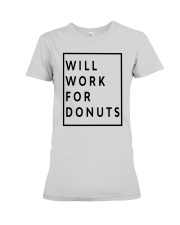 Jeb Bush Will Work For Donuts Shirt Premium Fit Ladies Tee thumbnail